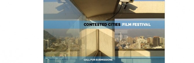 Contested Cities / FILM FESTIVAL / Call for Submissions