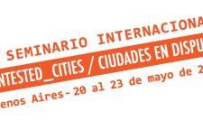 1° SEMINARIO INTERNACIONAL CONTESTED_CITIES Buenos Aires, 20-23 mayo 2013