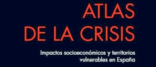 """Libro: """"Atlas de la crisis. Impactos socioeconómicos y territorios vulnerables en España"""""""