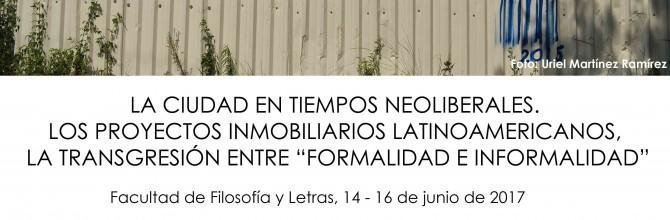 """La ciudad en tiempos neoliberales. Los proyectos inmobiliarios latinoamericanos, la transgresión entre """"formalidad e informalidad"""""""