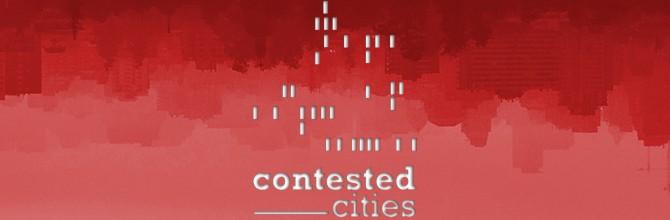 Últimas semanas para enviar propuesta de ponencia para el Congreso Contested Cities 2016 en Madrid