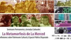 Primera Jornada del Seminario Permanente y Jornadas Culturales: La Metamorfosis de La Merced