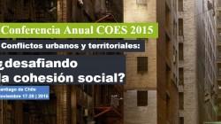 COES 2015: Conflictos urbanos y territoriales: ¿desafiando la cohesión social?