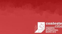 CONGRESO INTERNACIONAL CONTESTED_CITIES – ABIERTA LA CONVOCATORIA DE ENVÍO DE RESÚMENES