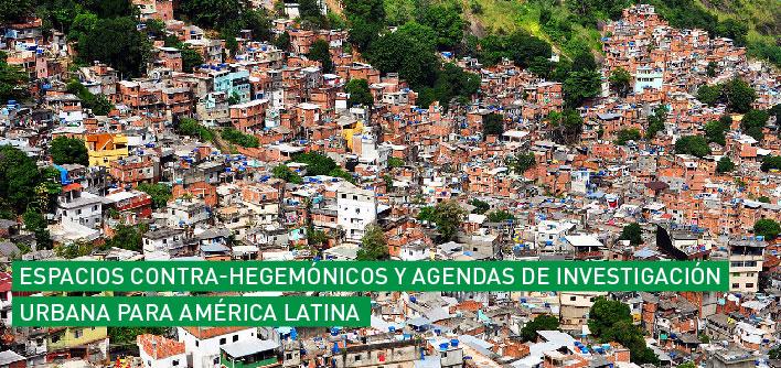 [SANTIAGO] Espacios contra-hegemónicos y agendas de investigación urbana para América Latina