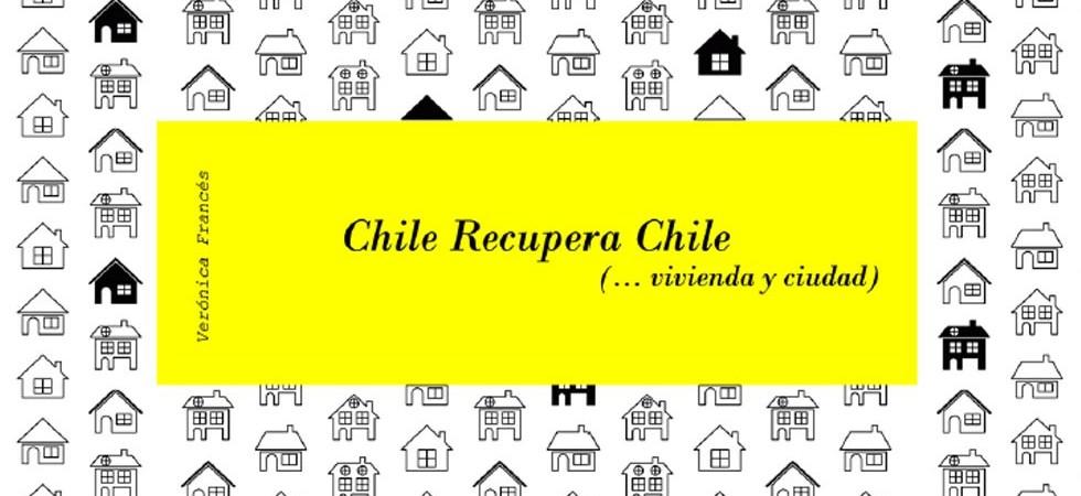 Chile Recupera Chile (… vivienda y ciudad)
